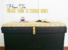 My Fabuless Life: Vintage Trunk to Storage Bench How-To.
