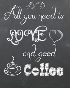 """""""All You Need Is Love And Good Coffee"""" Sign Free Printable + DYI Canvas"""