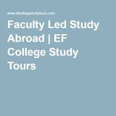 Faculty Led Study Abroad | EF College Study Tours