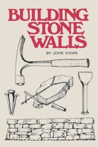"""Read """"Building Stone Walls"""" by John Vivian available from Rakuten Kobo. Rustic and charming or stately and proud, a well-built stone wall can add personality and beauty to your property. Building A Stone Wall, Brick Cladding, Garden Tool Storage, Dry Stone, Mason Jar Gifts, Stone Work, Building Plans, Textured Walls, Book Publishing"""
