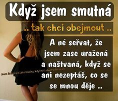 #nechápavýľudia :) Cute Quotes, Sad Quotes, Some Text, Sad Love, Motto, Picture Quotes, Positive Vibes, Quotations, Humor