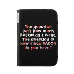 The BACON Question! Kindle 3 Cases