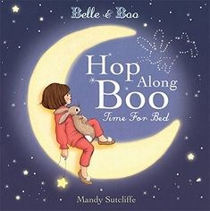 Belle & Boo: Hop Along Boo, Time for Bed: Amazon.co.uk: Mandy Sutcliffe: 9781408337080: Books