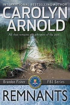 Book Readers Heaven: Remnants, A Brandon Fisher Novel, by Carolyn Arnold Out April 11th!