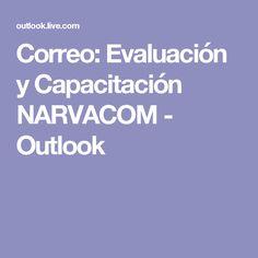 Correo: Evaluación y Capacitación NARVACOM - Outlook