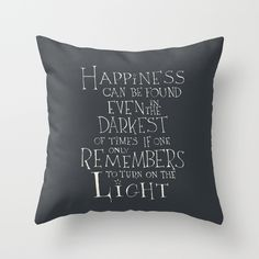 "Buy Harry Potter - Albus Dumbledore quote ""Happiness"" Throw Pillow by S.S.. Worldwide shipping available at Society6.com. Just one of millions of high quality products available."