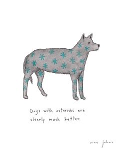 dogs with asterisks are clearly much better