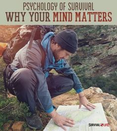 Survival Life: The Psychology of Survival Why Your Mind Matters Most. Learn stress management techniques. Survival Guide and Prepping Ideas | Survival Life | http://survivallife.com/2014/06/27/the-psychology-of-survival-why-your-mind-matters-most/