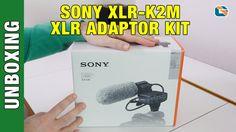 Sony XLR-K2M XLR Adaptor Kit & Microphone Unboxing & First Look