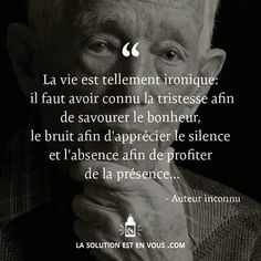"""Recovery in French,"" Author Unknown. Translation: ""Life is so ironic: one has to have known sadness to relish happiness, noise to appreciate silence and absence to profit from presence. Citation Silence, Silence Quotes, Quote Citation, Good Quotes For Instagram, Best Quotes, Life Quotes, French Quotes, Positive Attitude, Positive Affirmations"