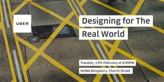 Uber Design Presents: Designing for The Real World in Bengaluru, India