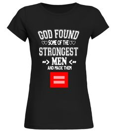THE STRONGEST GAYS    LGBT TSHIRT  lgbt homo gay pride t shirt  Funny For a Cause T-shirt, Best For a Cause T-shirt