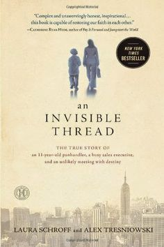 Free eBook An Invisible Thread: The True Story of an Panhandler, a Busy Sales Executive, and an Unlikely Meeting with Destiny Author Laura Schroff and Alex Tresniowski Jack Kirby, An Invisible Thread, Books To Read, My Books, This Is A Book, Great Books, So Little Time, Reading Online, True Stories