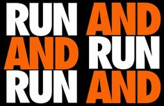 and run and..