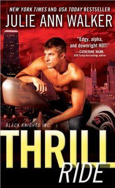 Coming April 2103!  Thrill Ride (Black Knights Inc.) by Julie Ann Walker, http://www.amazon.com/gp/product/B009RXJDLI/ref=cm_sw_r_pi_alp_vjK3qb0FTK1YH