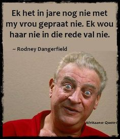 Ek het in jare Afrikaanse Quotes, Parenting Humor, Funny Quotes, Funny Humor, You Must, Jokes, Morning Msg, Tatoos, Friends
