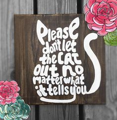 These stretched canvas signs are hand-painted to look like wood & hand-lettered with various pet-related phrases. Each canvas is one of a kind Wood Signs Sayings, Diy Wood Signs, Wood Block Crafts, Door Crafts, Pallet Designs, Cat Signs, Wood Dog, Diy Coasters, Sell Diy