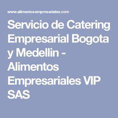 Servicio de Catering Empresarial Bogota y Medellin - Alimentos Empresariales VIP SAS