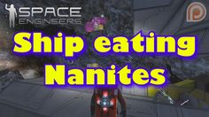 Space Engineers - NANITE MOD - Ship Deconstruction Time lapse