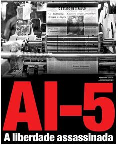 A I -5 A Liberdade assassinada Ditadura militar brasileira- Living In Brazil, Military Dictatorship, Images And Words, Historical Photos, Old Photos, Humor, History, Country, Constitutional Rights