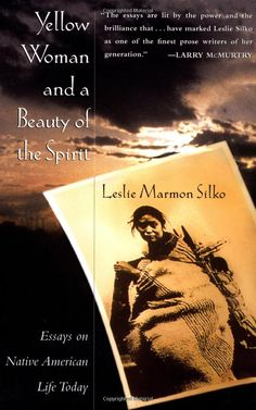 Yellow Woman and a Beauty of the Spirit by Leslie Marmon Silko