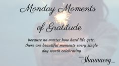 Simply Shaunacey: Monday Moments of Gratitude - September 12, 2016