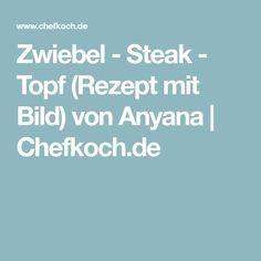 Zwiebel - Steak - Topf (Rezept mit Bild) von Anyana   Chefkoch.de