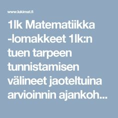 1lk Matematiikka -lomakkeet  1lk:n tuen tarpeen tunnistamisen välineet jaoteltuina arvioinnin ajankohdan mukaan. Numbers 1 10, Grade 1, Classroom, Math, School, Class Room, Math Resources, Schools, Mathematics