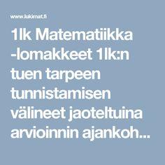 1lk Matematiikka -lomakkeet 1lk:n tuen tarpeen tunnistamisen välineet jaoteltuina arvioinnin ajankohdan mukaan.