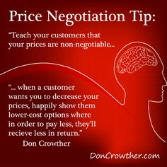 Price negotiation tip: never reduce price without also reducing what they'll get for that price. Learn how here: http://doncrowther.com/marketing/how-to-negotiate-price