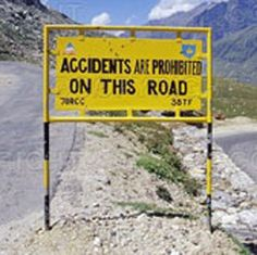 """""""Accidents are prohibited on this road"""""""