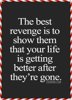 People should remember this, instead of trying to use their children and trying to exact revenge, etc.