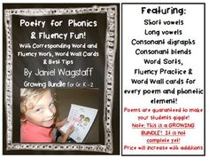This growing bundle includes giggle-worthy original poems for short and long vowels, variant vowels, consonant digraphs and blends PLUS corresponding word work (word sorts), fluency practice (formatted for timed, repeated readings and performances), word wall cards and best tips for