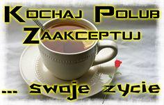 Kochaj Polub Zaakceptuj... swoje życie