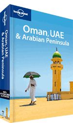 Oman, UAE & Arabian Peninsula travel guide. << Nobody knows the Arabian Peninsula like Lonely Planet. Whether it's exploring the alleyways of Old Muscat, bargaining in Abu Dhabi's atmospheric souqs, diving in the Red Sea or finding the best spot for a desert safari, we bring you the most extensive coverage of the region.