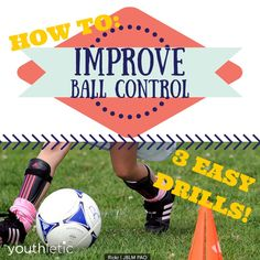 3 easy drills to help your child improve their control of a soccer ball