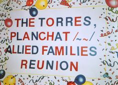 The Torres, Planchat & Allied Families Reunion The Reunion, Families, Signs, Shop Signs, My Family, Households, Sign
