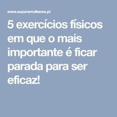 5 exercícios físicos em que o mais importante é ficar parada para ser eficaz!