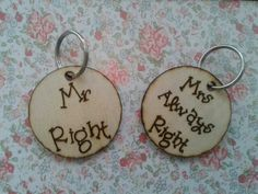 Pyrographed Mr right & Mrs always right Keyrings Mrs Always Right, Mr Right, Wooden Key Holder, Sewing Projects, Projects To Try, Key Rings, Personalized Items, Party Gifts, Cnc
