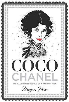 Coco Chanel: The Illustrated World of a Fashion Icon: Amazon.de: Megan Hess: Fremdsprachige Bücher