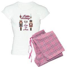 Happy Holidays Nutcracker Ladies Pajamas #Nutcracker #Christmas Lets Go Nuts #Holiday #Gifts #Apparel #Pajamas #Jammies