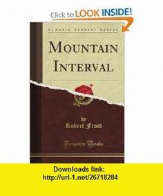 Mountain Interval (Classic Reprint) (9781440050428) Robert Frost , ISBN-10: 1440050422  , ISBN-13: 978-1440050428 ,  , tutorials , pdf , ebook , torrent , downloads , rapidshare , filesonic , hotfile , megaupload , fileserve