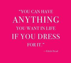 Dress for it. | Edith Head