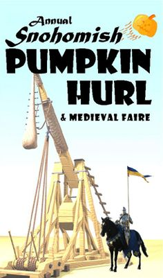 Watch giant pumpkins being launched through the air at the Snohomish Pumpkin Hurl & Medieval Faire - this weekend Sept 15 & 16, 2012.