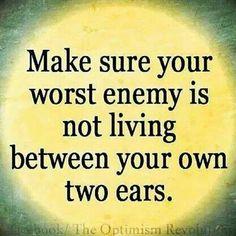 Yep, yep, yet..blamed self talk and self beliefs..BE my own best friend.