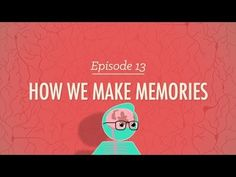 10 min clip. How We Make Memories - Psychology #13 - YouTube Part of a series of videos from Crash Course