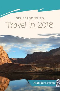 If you need reasons to travel in this new year, we explore why travel is wonderful and some of the best things we learned from it in 2017.