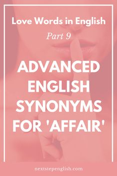 Love Words in English, Part 9: Affair Synonyms in English; English vocabulary infographic, English sex vocabulary, unique words, fluent in English, love words list, definition of dalliance, visual English, words associated with love, interesting words, fling definition, advanced English lesson, English in use ESL, Valentine's Day vocab, love words, extracurricular activities meaning, love vocabulary words, words related to love, advanced English vocabulary, Next Step English