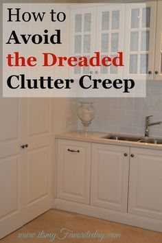 How to prevent clutter from creeping back in when you've decluttered.