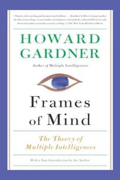 Frames of Mind: The Theory of Multiple Intelligences - Howard Gardner Best Books For Men, Best Books To Read, Good Books, My Books, Book Challenge, Reading Challenge, Book Club Books, Book Lists, Books Everyone Should Read
